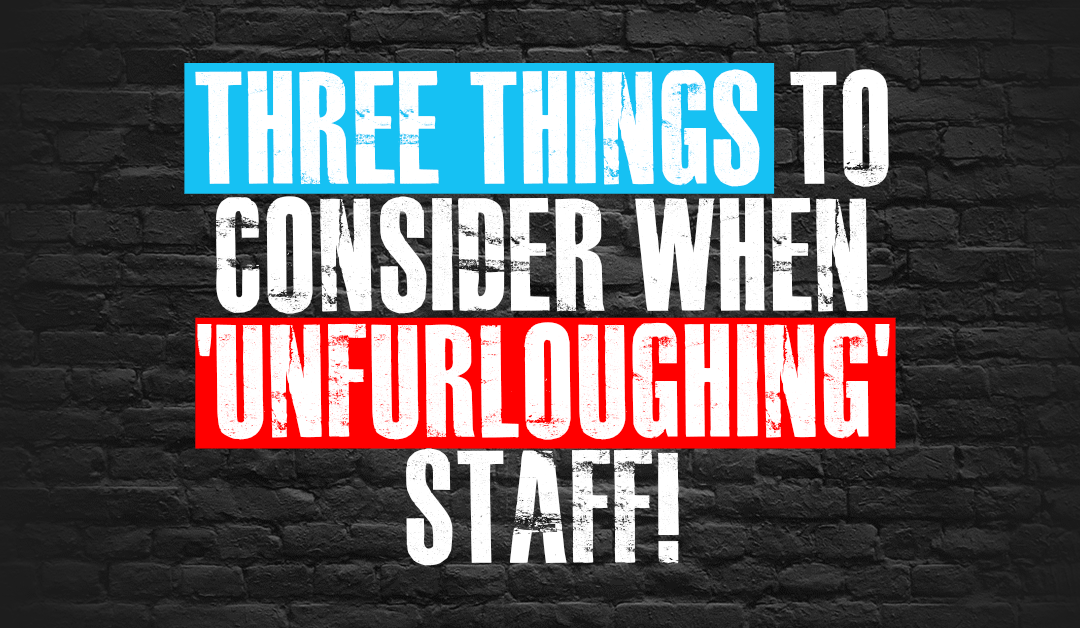 Three Things to Consider When Unfurloughing Staff
